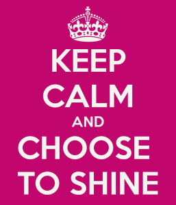 keep-calm-and-choose-to-shine